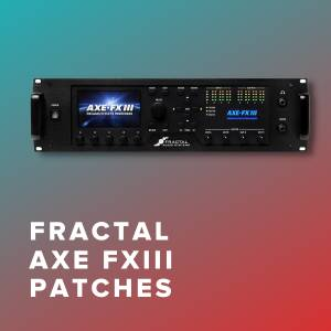 Fractal Axe-Fx III Patches for Top Christian Worship Songs