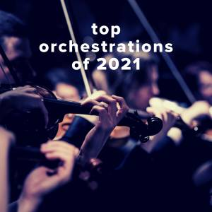 Top 100 Orchestrations of 2021