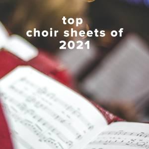 Top 100 Choir Sheets of 2021