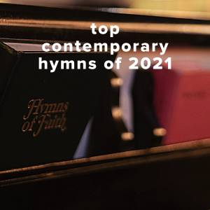 Top 100 Contemporary Hymns of 2021
