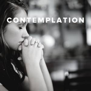 Worship Songs & Hymns about Contemplation