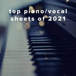 Top 100 Piano/Vocal Sheets of 2021
