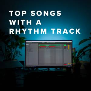 Top Songs with a Rhythm Track