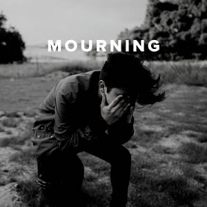 Christian Worship Songs and Hymns about Mourning