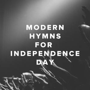 Top Modern Hymns for Independence Day