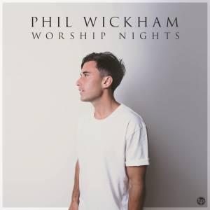 Phil Wickham Set List from Worship Nights Tour 2021