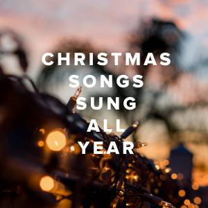 Christmas Songs That Can Be Sung All Year
