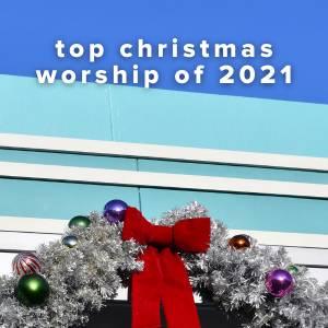 Top 100 Christmas Worship Songs of 2021
