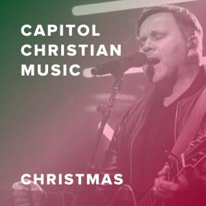 Featured Christmas Worship Songs from Capitol Christian Music