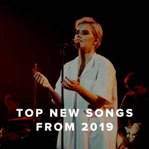 Top 100 New Worship Songs of 2019