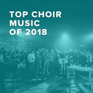 Top 100 Choir Music of 2018