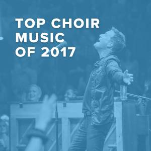 Top 100 Choir Music of 2017