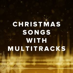 Christmas Songs with Multitracks