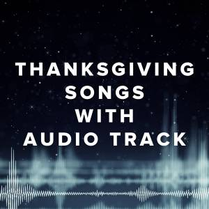 Thanksgiving Songs with an Audio Track