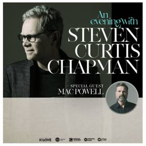 Worship Evening With Steven Curtis Chapman and Mac Powell