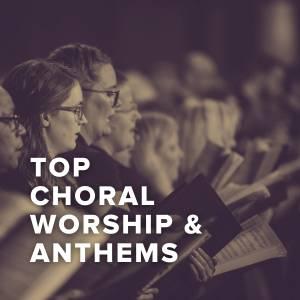 Top Choral Worship & Anthems