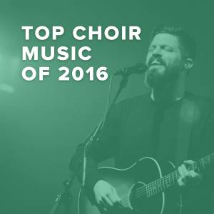Top 100 Choir Music of 2016