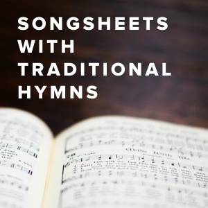 Song Sheets with Traditional Hymns