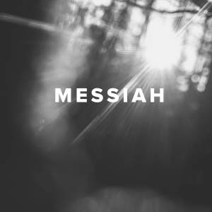 Worship Songs about the Messiah