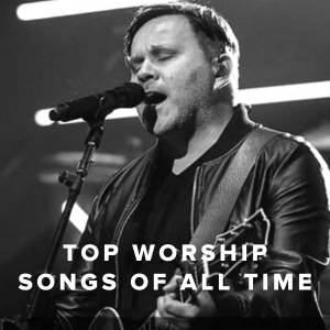 Top 100 Worship Songs of All Time
