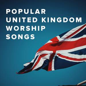 Popular Worship Songs in the United Kingdom