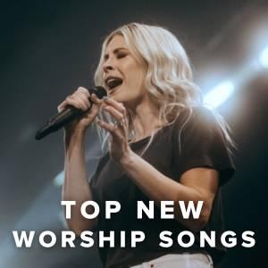 Top New Praise & Worship Songs