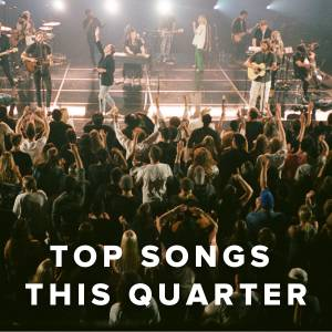 Top Worship Songs This Quarter