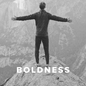Worship Songs about Boldness