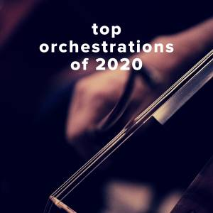 Top 100 Orchestrations of 2020