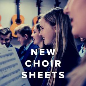 New Choir Sheets Just Added