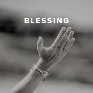 Worship Songs & Hymns about Blessing