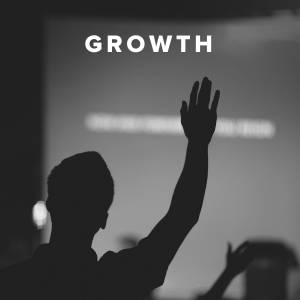 Worship Songs & Hymns about Growth