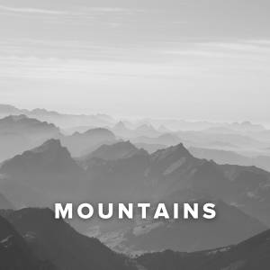 Worship Songs about Mountains