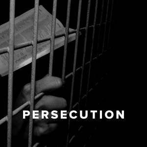 Worship Songs and Hymns about Persecution