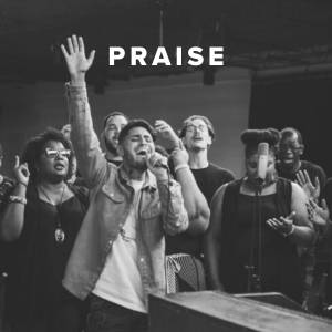 Christian Worship Songs & Hymns about Praise
