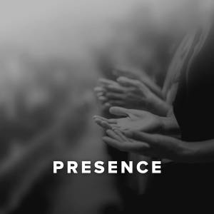 Worship Songs about Presence
