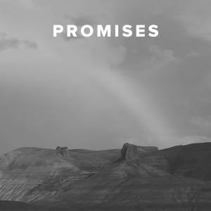 Worship Songs about Promises