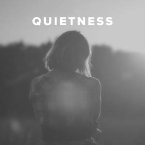Worship Songs about Quietness