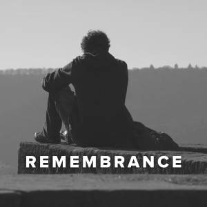 Worship Songs about Remembering