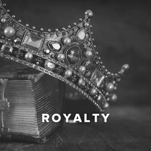 Worship Songs about Royalty
