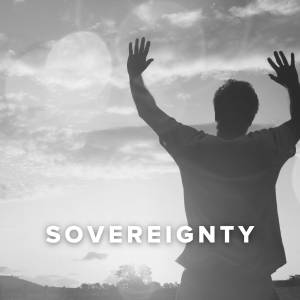 Worship Songs about Sovereignty