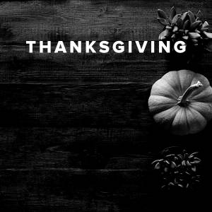 Worship Songs about Thanksgiving