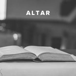 Worship Songs about the Altar