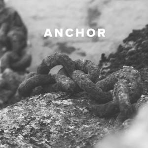 Worship Songs about the Anchor