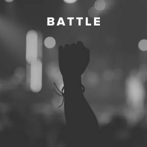 Worship Songs about the Battle