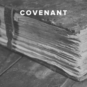 Worship Songs about Covenant
