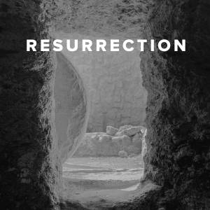 Worship Songs about Resurrection