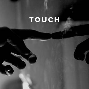 Worship Songs about Touch