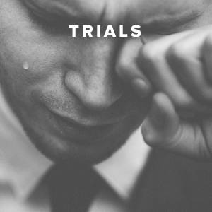 Christian Worship Songs about Trials