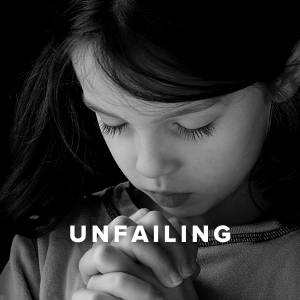 Worship Songs about Unfailing